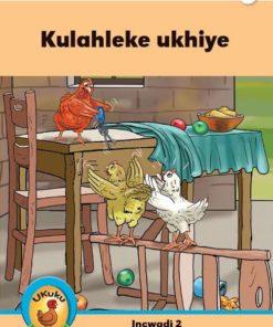 Ukuku Reading Scheme Blue Series: Level 3- Book 2- Kulahleke Ukhiye