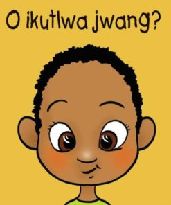 O IKUTLWA JWANG?