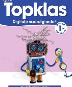 TOPKLAS GRAAD 1 DIGITALE VAARDIGHEDE WERKBOEK