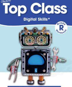 TOP CLASS GRADE R DIGITAL SKILLS WORKBOOK