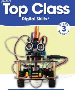 TOP CLASS GRADE 3 DIGITAL SKILLS WORKBOOK