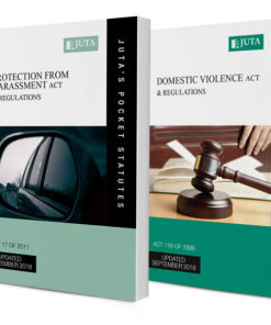 Protection from Harassment Act 17 of 2011 & Regulations AND Domestic Violence Act 116 of 1998 & Regulations (two-volume set)