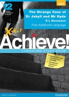 X-kit Achieve! Literature Study Guide: Strange Case of Dr. Jekyll and Mr. Hyde