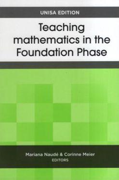Teaching mathematics in the foundation phase - unisa edition