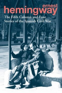 FIFTH COLUMN AND FOUR STORIES OF THE SPANISH CIVIL WAR