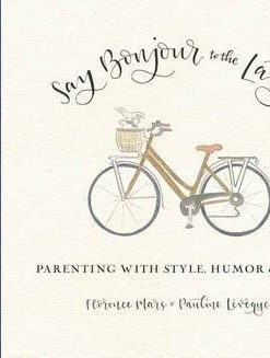 Say Bonjour to the Lady: Parenting with Style