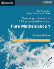 Cambridge International AS & A Level Mathematics Pure Mathematics 1 Coursebook with Cambridge Online Mathematics (2 Years) Cambridge international as & a level mathematics