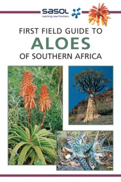 Sasol First Field Guide to Aloes of Southern Africa