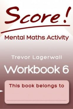 Score! Mental Maths Activity Workbook 6