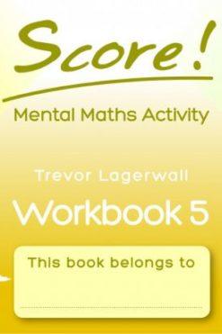 Score! Mental Maths Activity Workbook 5