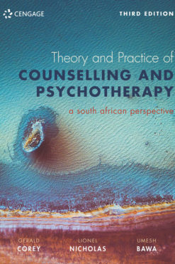 Theory and Practice of Counselling and Psychotherapy: A South African Perspective